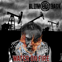 BLOWBACK - Water on Fire